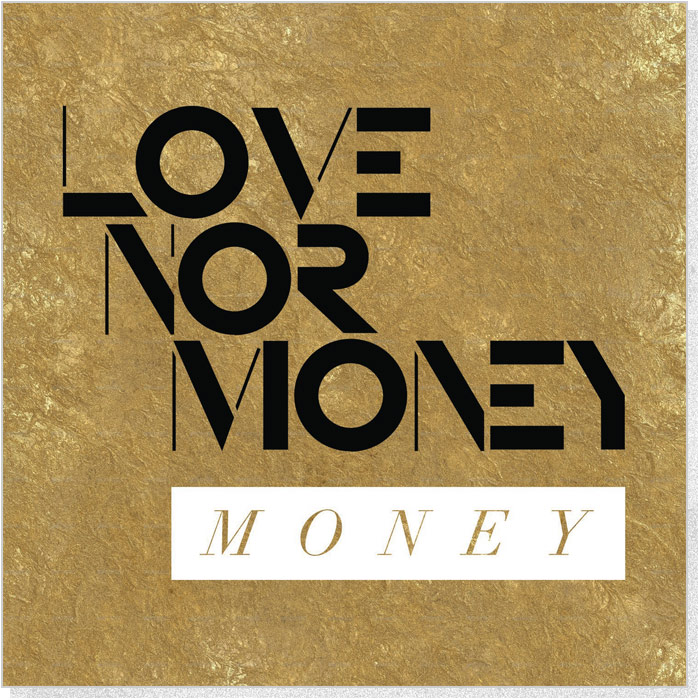 "Love Nor Money | ""Money"" Single Cover"