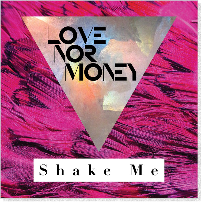 "Love Nor Money | ""Shake Me"" Single Cover"