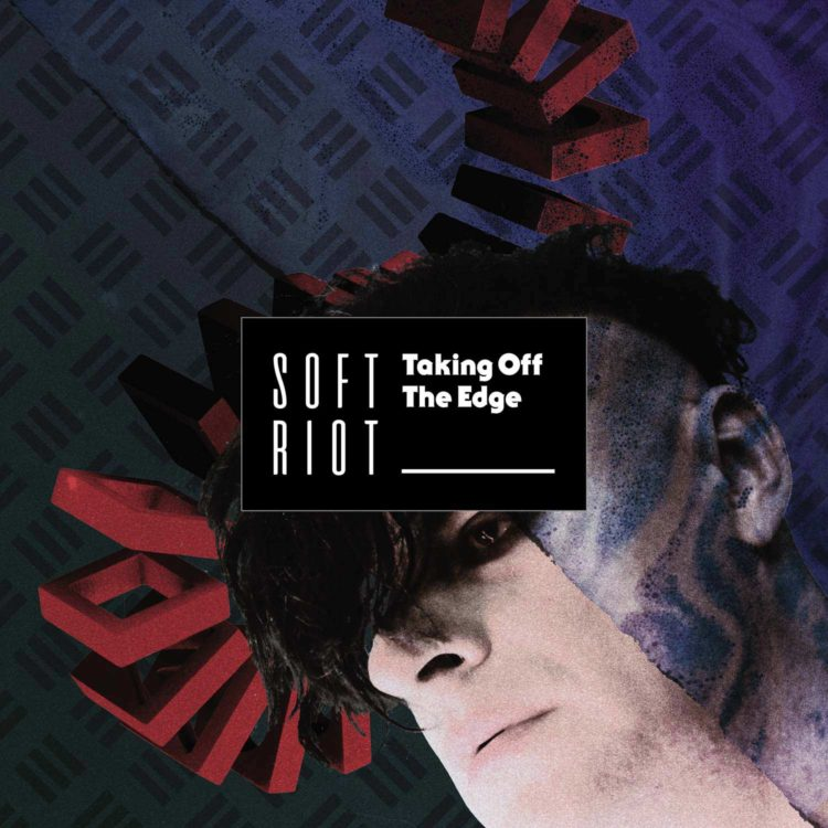 "Soft Riot | ""Taking Off The Edge"" single cover"